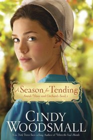 A Season for Tending (Amish Vines and Orchards, Bk 1)