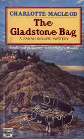 The Gladstone Bag (Sarah Kelling, Bk 9)