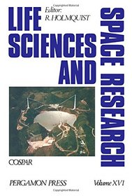 Proceedings of the Open Meetings of the Working Group on Space Biology of the Twentieth Plenary Meeting of Cospar, Tel Aviv, Israel, 7-18 June 1977 (Cospar Space Research; V. 18) (v. 16)