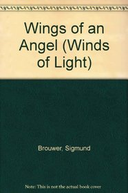 Wings of an Angel: Book One - Winds of Light (Winds of Light)