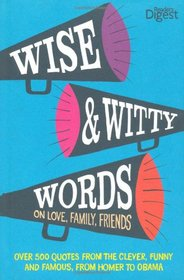 Wise and Witty Words: On Love, Family, Friends.