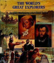 Jacques Marquette and Louis Jolliet (World's Great Explorers)