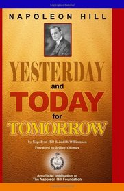 Napoleon Hill:Yesterday and Today for Tomorrow