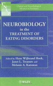 Neurobiology in the Treatment of Eating Disorders  (Clinical  Neurobiological Advances in Psychiatry)