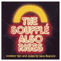 Souffle Also Rises:  a Collection of Cookery Tips and Quips
