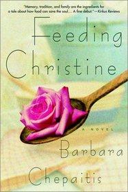 Feeding Christine : A Novel