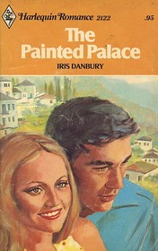 The Painted Palace (Harlequin Romance, No 2122)