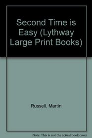 The Second Time Is Easy (Lythway Large Print Series)