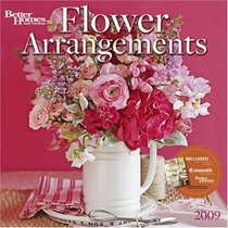 Flower Arrangements by Better Homes and Gardens 2009 Calendar