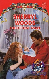 The Littlest Angel (And Baby Makes Three, Bk 5) (Silhouette Special Edition, No 1142)