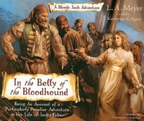 In the Belly of the Bloodhound (Bloody Jack Adventures, Bk 4) (Audio CD) (Unabridged)