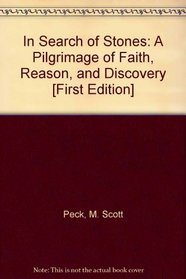 In Search of Stones: A Pilgrimage of Faith, Reason, & Discovery