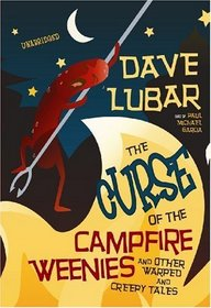 The Curse of the Campfire Weenies: And Other Warped and Creepy Tales (Library Edition)
