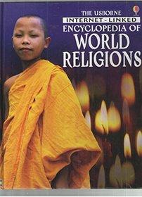 The Usborne Internet-Linked Encyclopedia of World Religions (Encyclopedia of World Religions)