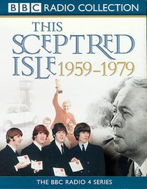 This Sceptred Isle, the Twentieth Century 4: 1959-1979 (This Sceptred Isle)