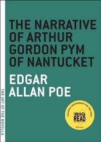 The Narrative of Arthur Gordon Pym of Nantucket (The Art of the Novella)