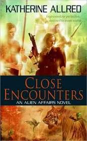 Close Encounters (Alien Affairs, Bk 1)