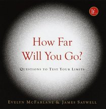 How Far Will You Go? : Questions to Test Your Limits