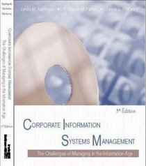 Corporate Information Systems Management:  The Challenges of Managing in an Information Age  (Paperback version)