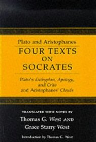 Four Texts on Socrates: Plato's Euthyphro, Apology of Socrates, and Crito and Aristophanes' Clouds