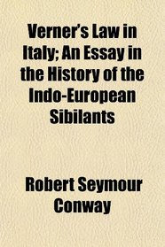 Verner's Law in Italy; An Essay in the History of the Indo-European Sibilants