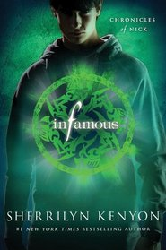 Infamous (Chronicles of Nick , Bk 3)