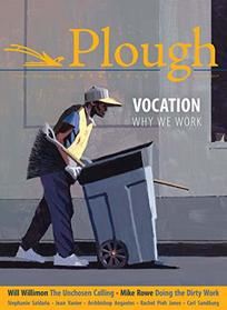 Plough Quarterly No. 22 - Vocation: Why We Work