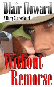 Without Remorse (The Harry Starke Novels) (Volume 9)