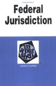 Federal Jurisdiction in a Nutshell (Nutshell Series.)