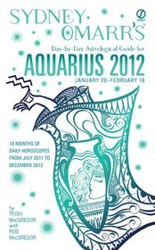 Sydney Omarr's Day-by-Day Astrological Guide for the Year 2012: Aquarius (Sydney Omarr's Day By Day Astrological Guide for Aquarius)