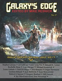 Galaxy?s Edge: Issue 27, July 2017. Edited by Mike Resnick