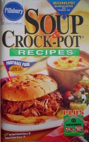 Pillsbury Classic Cookbooks 228 Soup & Crock Pot Recipes