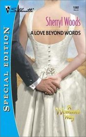 A Love Beyond Words (A Woman's Way) (Silhouette  Special Edition, No 1382)