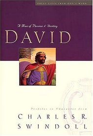 David: A Man of Passion and Destiny (Great Lives from God's Word, Bk 1)