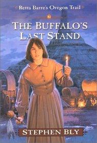 The Buffalo's Last Stand (Retta Barre's Oregon Trail, Book Two)