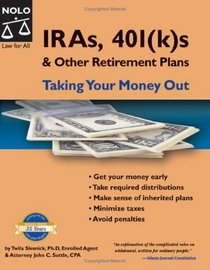 IRAs, 401(k)s & Other Retirment Plans: Taking Your Money Out (7th Edition)