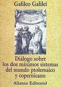 Dialogo sobre los dos maximos sistemas del mundo Ptolemaico y Copernicano / Dialogue Concerning the Two Chief World Systems Ptolemaic and Copernican (Spanish Edition)