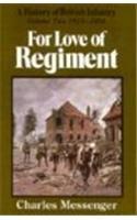 FOR LOVE OF REGIMENT, VOLUME II: 1915-1994 (For Love of Regiment)