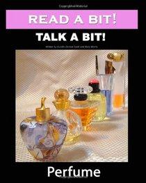 Read a Bit! Talk a Bit!: Perfume