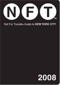 Not for Tourists 2008 Guide to New York City (Not for Tourists: New York City)
