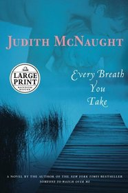 Every Breath You Take : A Novel (Random House Large Print)