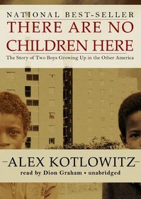 There Are No Children Here: The Story of Two Boys Growing Up in the Other America (Library Edition)
