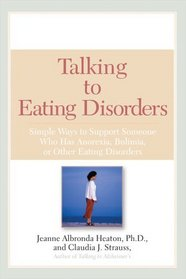 Talking to Eating Disorders : Simple Ways to Support Someone With Anorexia, Bulimia, Binge Eating, Or BodyImage Issues
