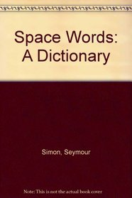Space Words: A Dictionary