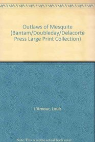 Outlaws of Mesquite (Large Print)