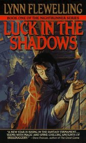 Luck in the Shadows (Nightrunner, Vol 1)
