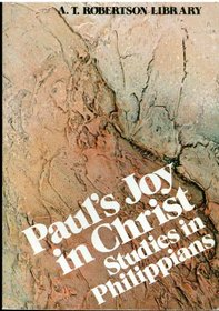 Paul's Joy in Christ : Studies in Philippians