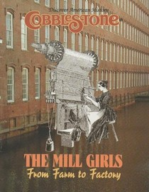 The Mill Girls: From Farm to Factory (Cobblestone Discover American History)