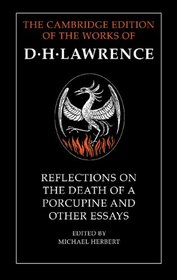 Reflections on the Death of a Porcupine and Other Essays (The Cambridge Edition of the Works of D. H. Lawrence)