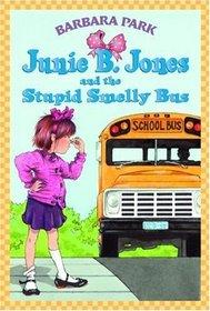 Junie B. Jones and the Stupid Smelly Bus (Junie B. Jones, Bk 1)